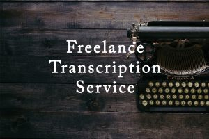 Freelance Transcription Service